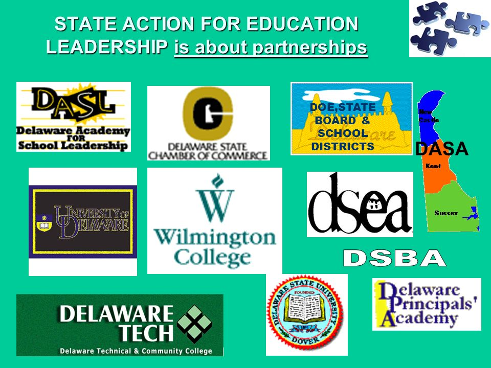 STATE ACTION FOR EDUCATION LEADERSHIP is about partnerships DASA DOE,STATE BOARD & SCHOOL DISTRICTS