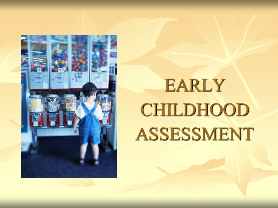 EARLYCHILDHOODASSESSMENT