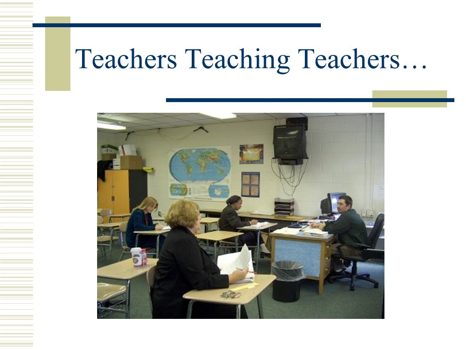 Teachers Teaching Teachers…