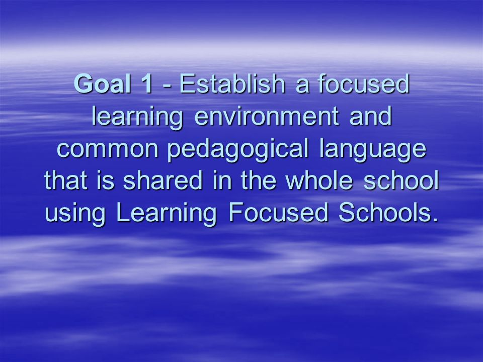Goal 2 – Establish instructional leadership among staff members to further student achievement using Professional Learning Communities