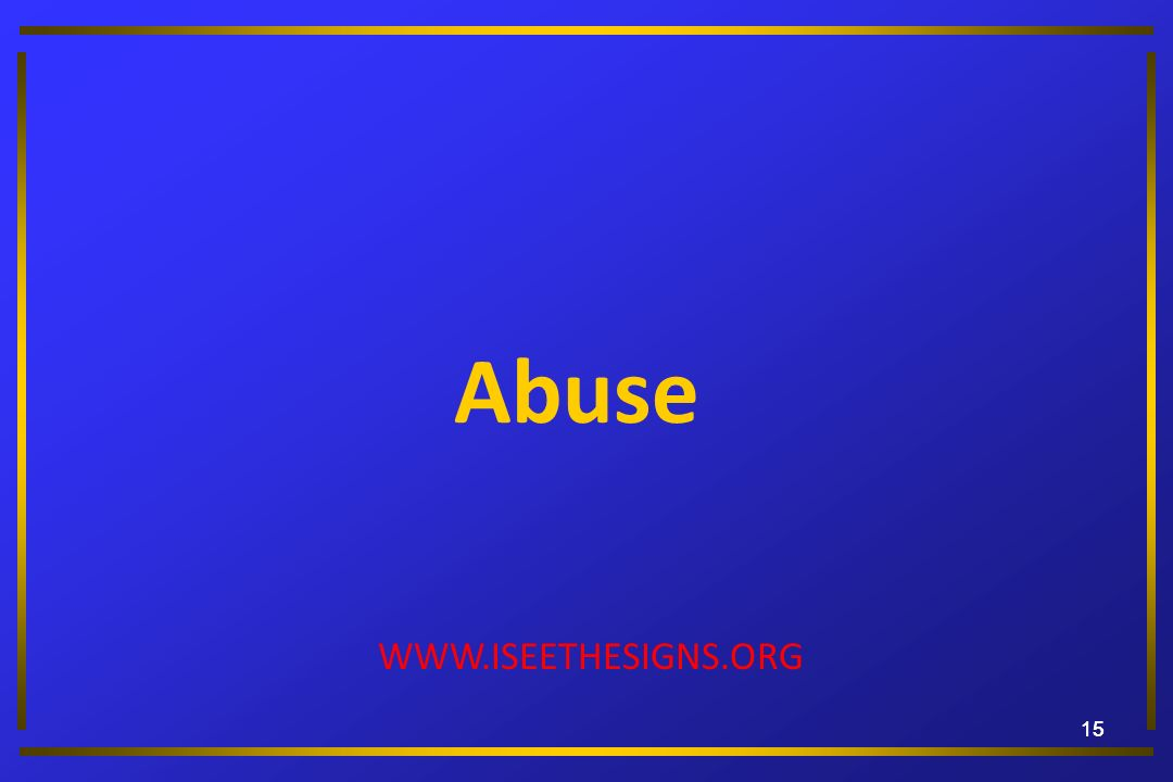 15 Abuse WWW.ISEETHESIGNS.ORG