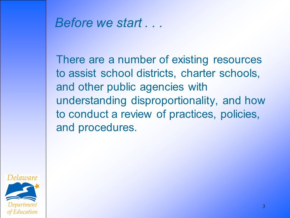 Before we start... There are a number of existing resources to assist school districts, charter schools, and other public agencies with understanding