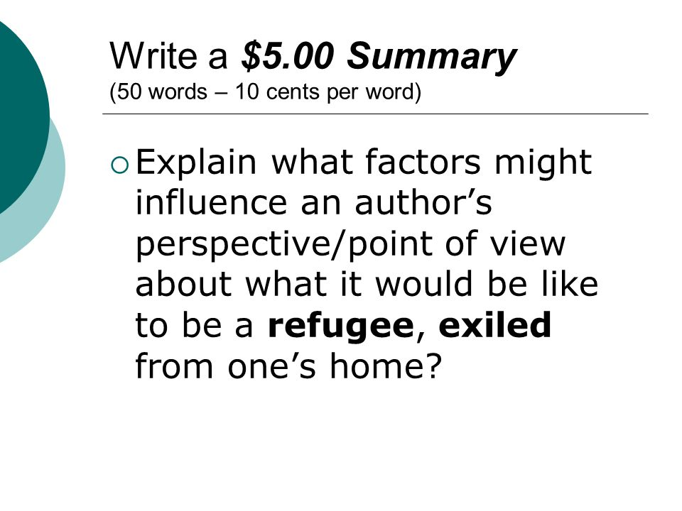 Write a $5.00 Summary (50 words – 10 cents per word) Explain what factors might influence an authors perspective/point of view about what it would be