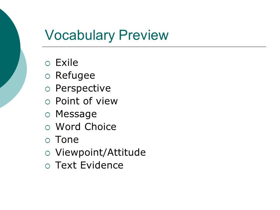 Vocabulary Preview Exile Refugee Perspective Point of view Message Word Choice Tone Viewpoint/Attitude Text Evidence