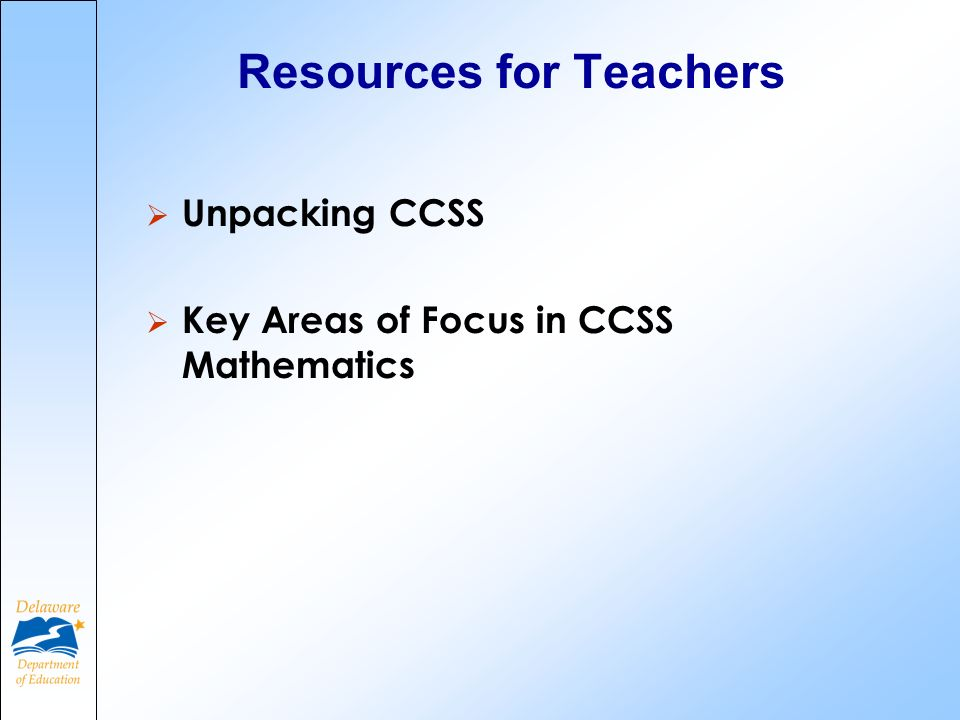 Resources for Teachers Unpacking CCSS Key Areas of Focus in CCSS Mathematics