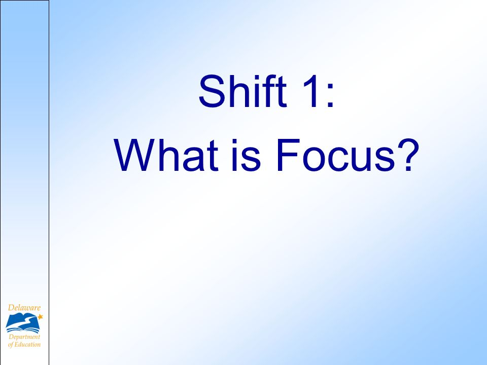 Shift 1: What is Focus