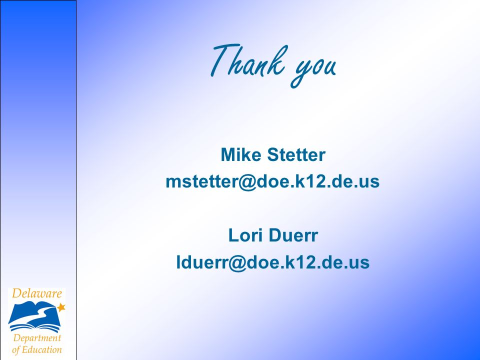Thank you Mike Stetter Lori Duerr