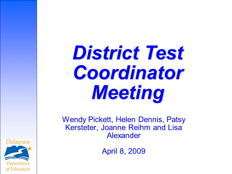 Wendy Pickett, Helen Dennis, Patsy Kersteter, Joanne Reihm and Lisa Alexander April 8, 2009 District Test Coordinator Meeting