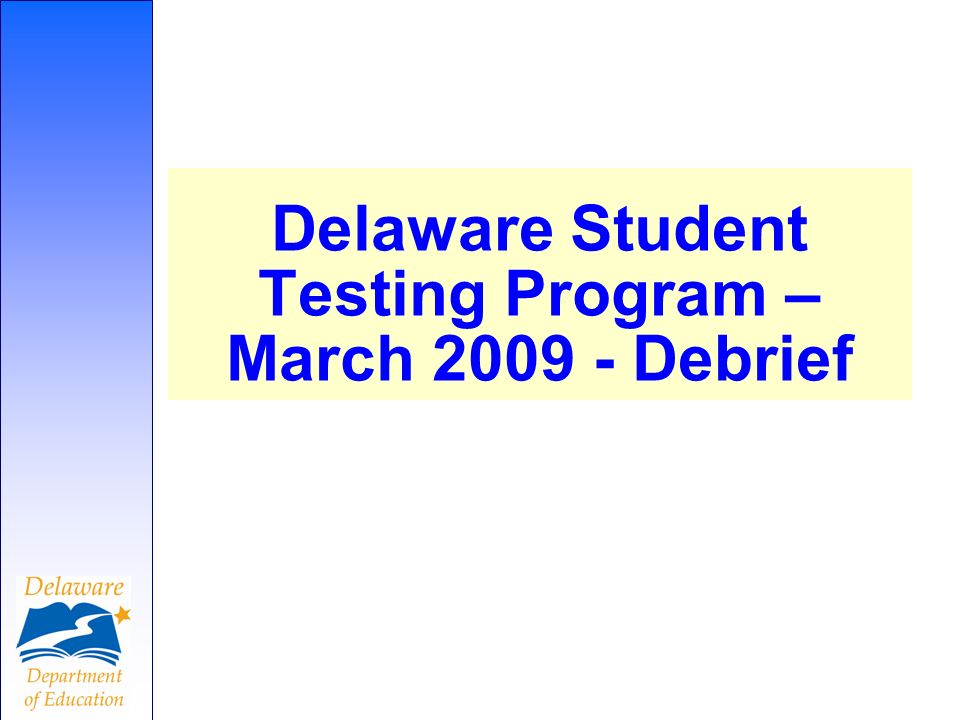 Delaware Student Testing Program – March Debrief