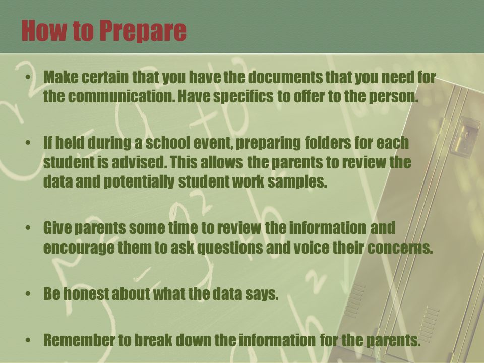How to Prepare Make certain that you have the documents that you need for the communication.