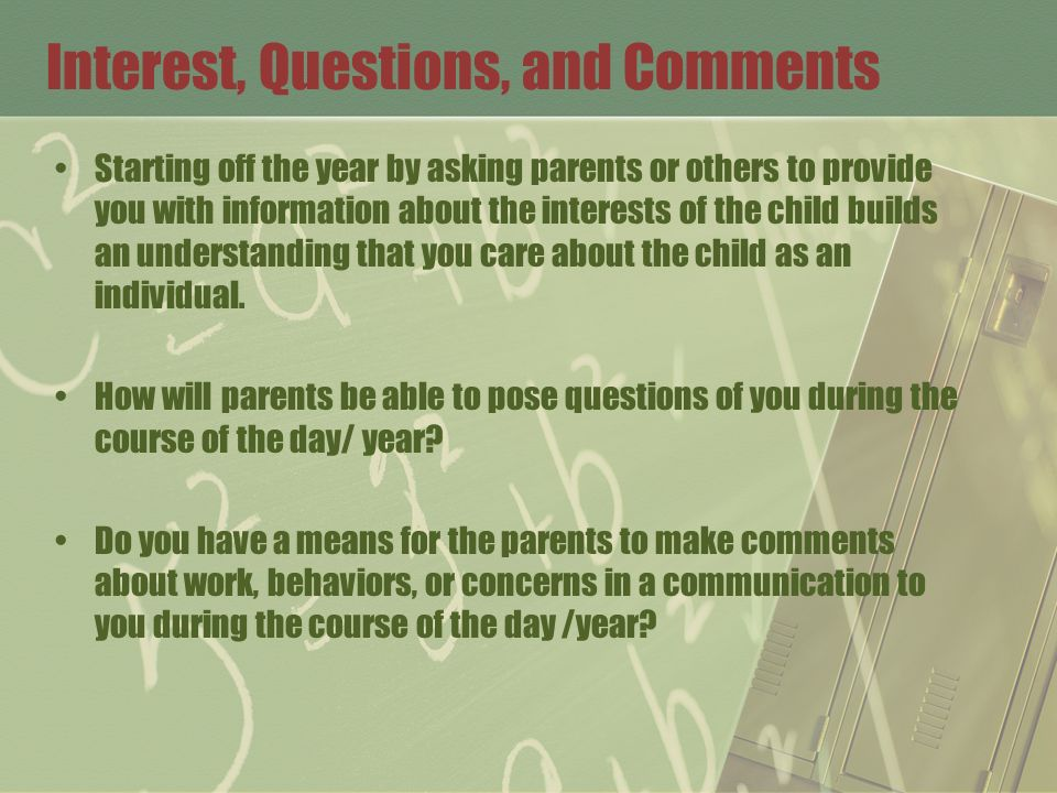 Interest, Questions, and Comments Starting off the year by asking parents or others to provide you with information about the interests of the child b