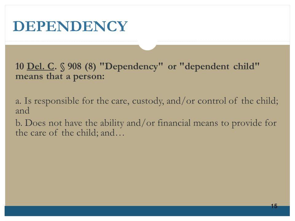 DEPENDENCY 10 Del. C. § 908 (8)