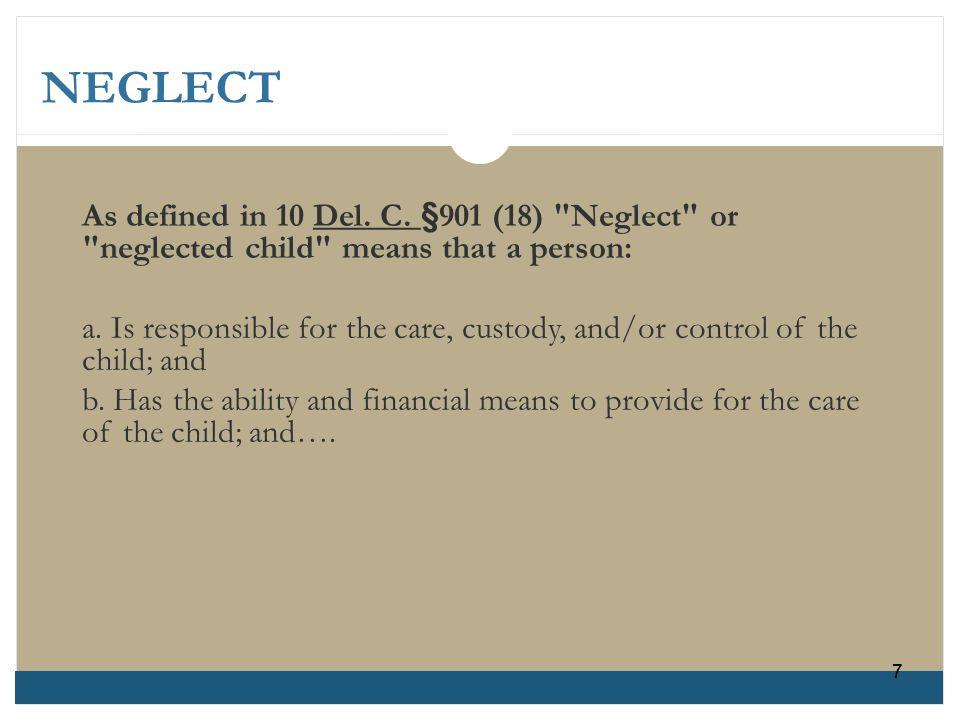 NEGLECT As defined in 10 Del. C. §901 (18)