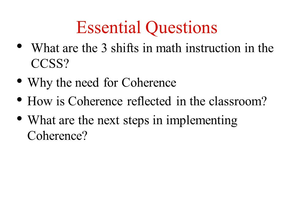 Essential Questions What are the 3 shifts in math instruction in the CCSS.