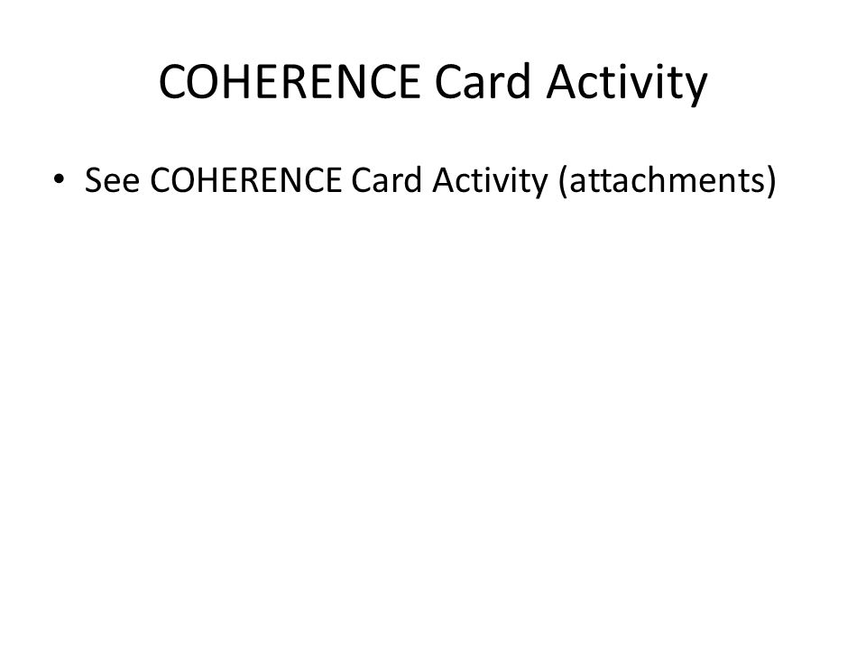 See COHERENCE Card Activity (attachments) COHERENCE Card Activity