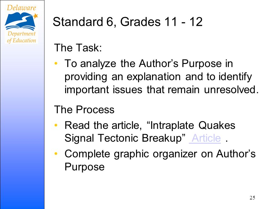 Standard 6, Grades 11 - 12 The Task: To analyze the Authors Purpose in providing an explanation and to identify important issues that remain unresolved.