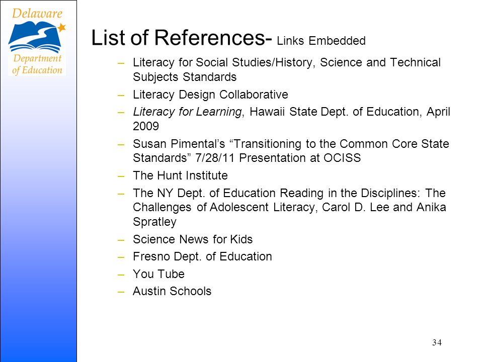 List of References- Links Embedded –Literacy for Social Studies/History, Science and Technical Subjects Standards –Literacy Design Collaborative –Literacy for Learning, Hawaii State Dept.