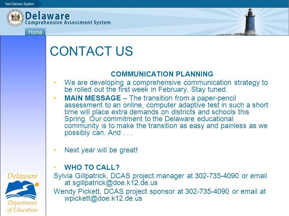 CONTACT US COMMUNICATION PLANNING We are developing a comprehensive communication strategy to be rolled out the first week in February.
