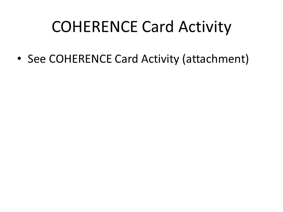 COHERENCE Card Activity See COHERENCE Card Activity (attachment)