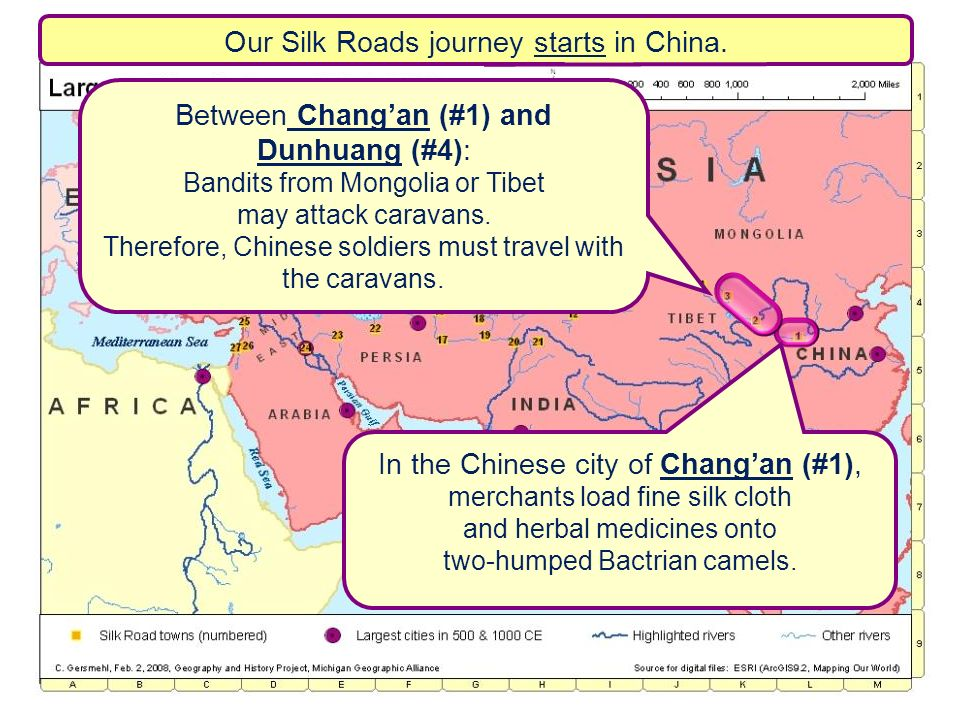 Our Silk Roads journey starts in China. In the Chinese city of Changan (#1), merchants load fine silk cloth and herbal medicines onto two-humped Bactr