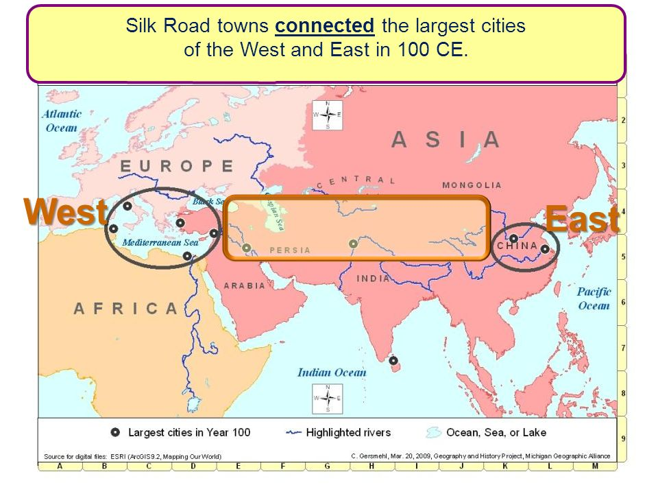 Silk Road towns connected the largest cities of the West and East in 100 CE. West East