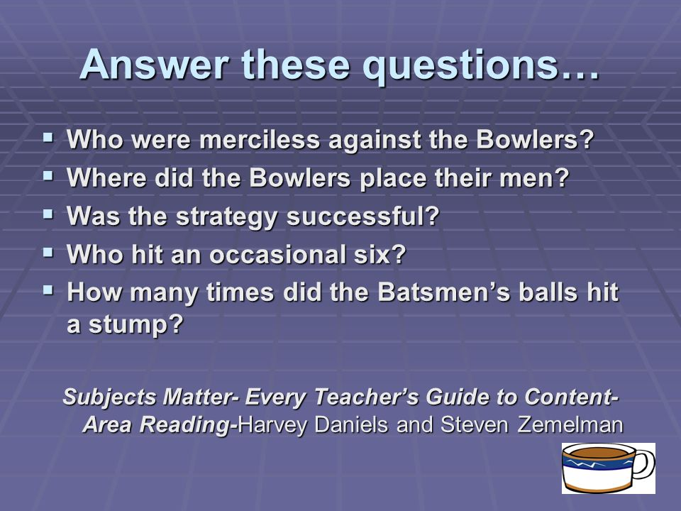 Answer these questions… Who were merciless against the Bowlers.