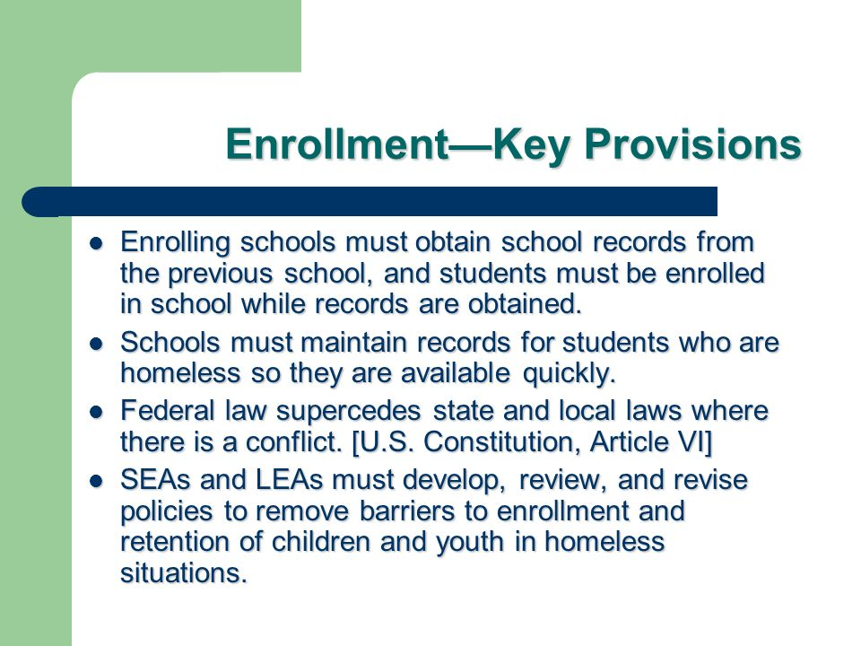 EnrollmentKey Provisions Enrolling schools must obtain school records from the previous school, and students must be enrolled in school while records