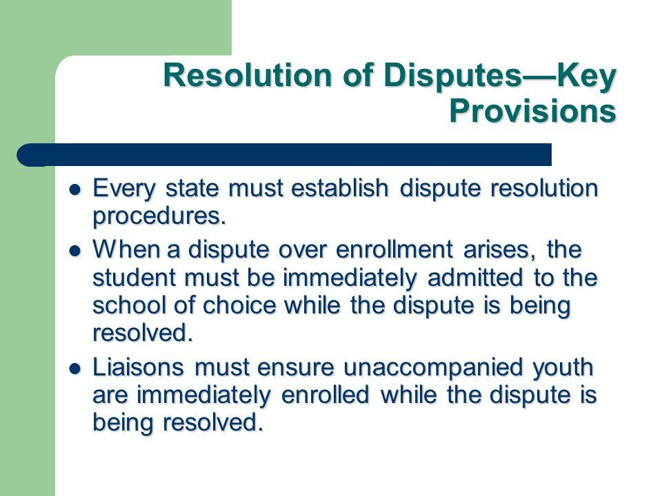 Resolution of DisputesKey Provisions Every state must establish dispute resolution procedures. Every state must establish dispute resolution procedure
