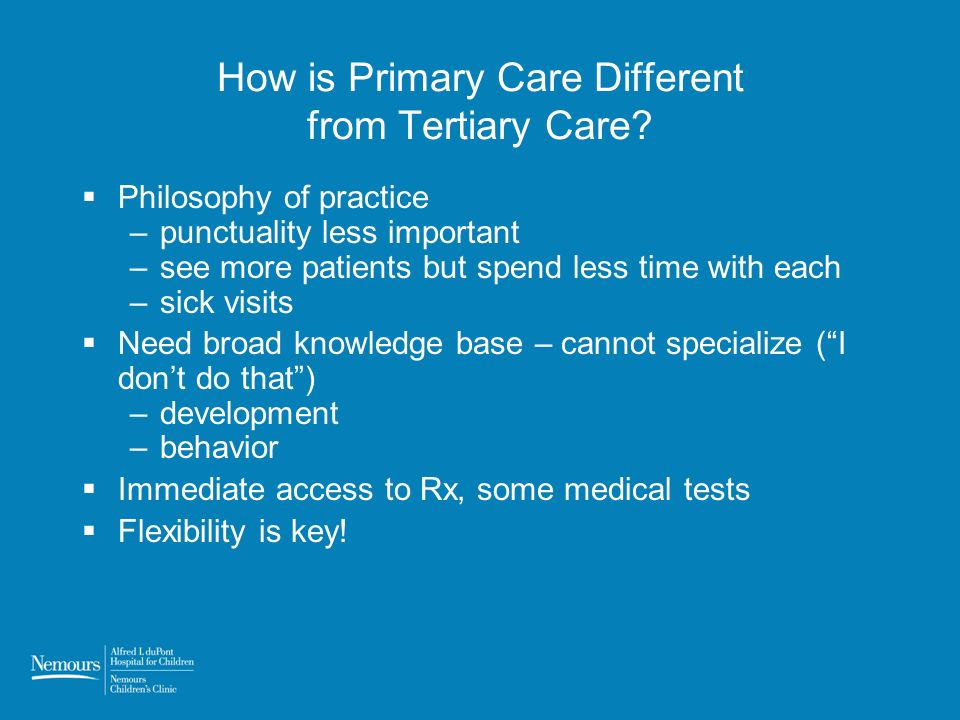 How is Primary Care Different from Tertiary Care.