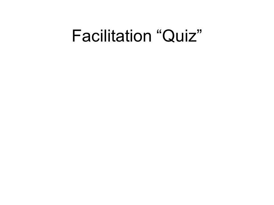 Facilitation Quiz