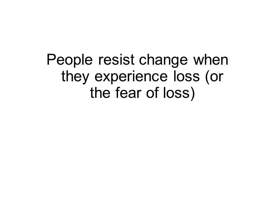 True or False? People resist change