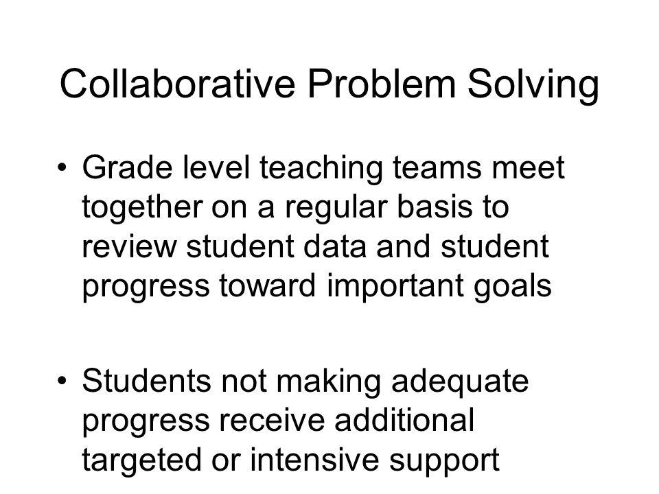 2 Levels of Problem Solving Grade level teams - for tier 2 Building team - for tier 3