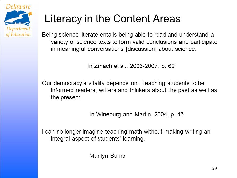 Literacy in the Content Areas Being science literate entails being able to read and understand a variety of science texts to form valid conclusions an