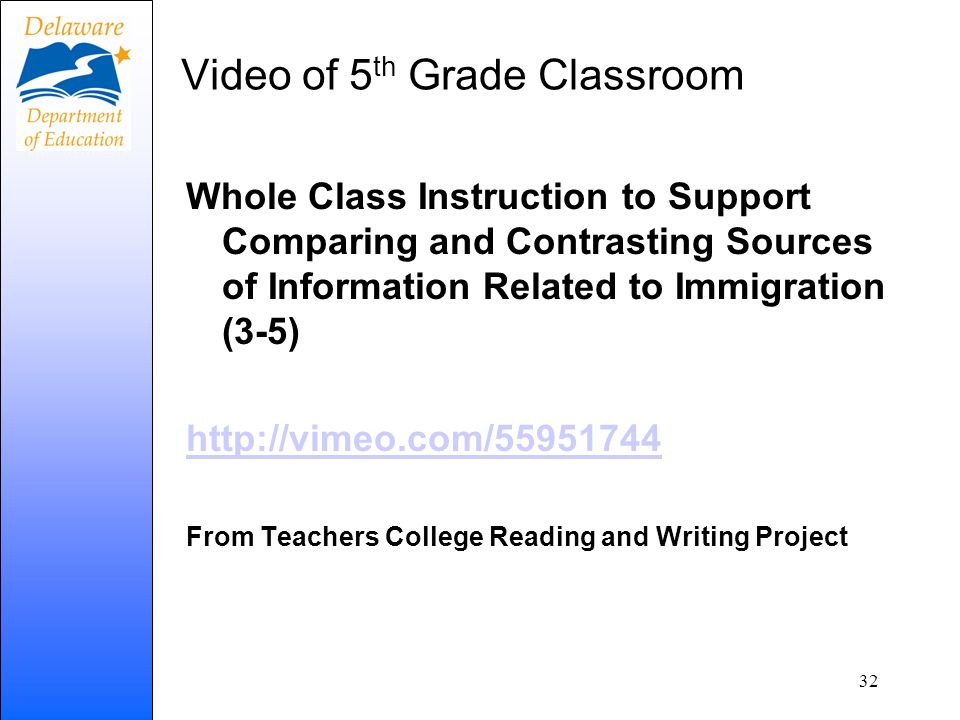 Video of 5 th Grade Classroom Whole Class Instruction to Support Comparing and Contrasting Sources of Information Related to Immigration (3-5) http://