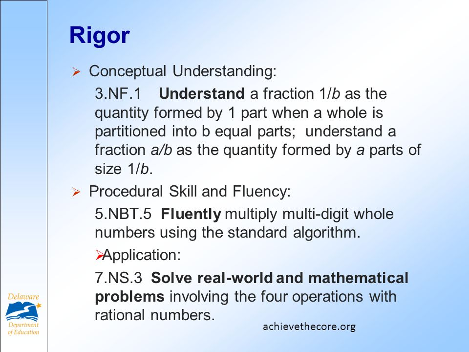 Rigor Conceptual Understanding: 3.NF.1 Understand a fraction 1/b as the quantity formed by 1 part when a whole is partitioned into b equal parts; understand a fraction a/b as the quantity formed by a parts of size 1/b.
