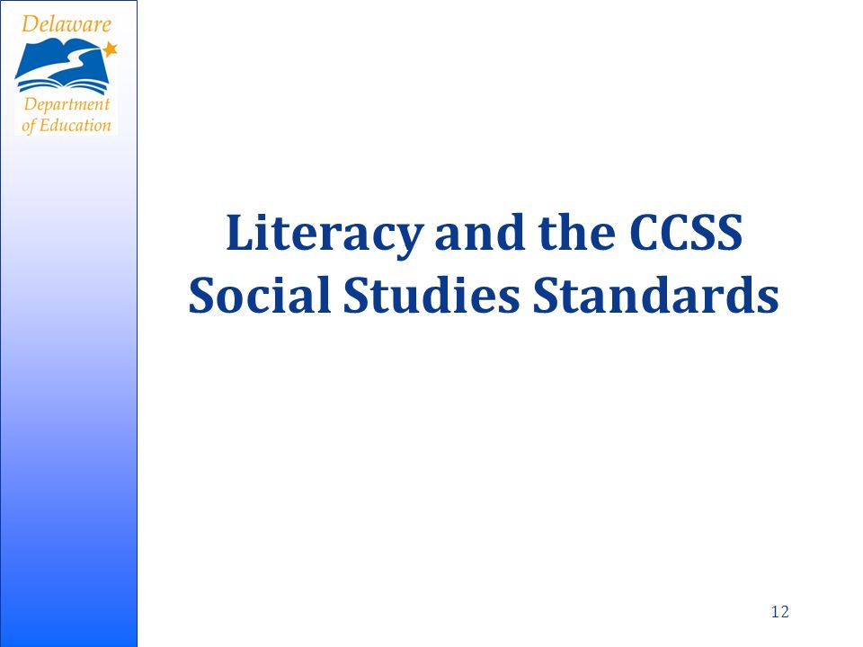 12 Literacy and the CCSS Social Studies Standards