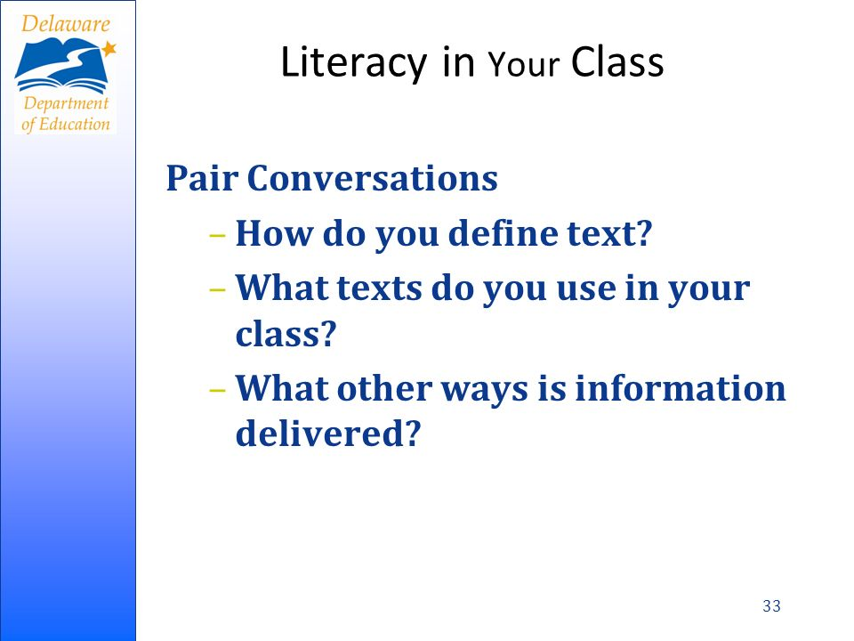 Literacy in Your Class Pair Conversations –How do you define text.