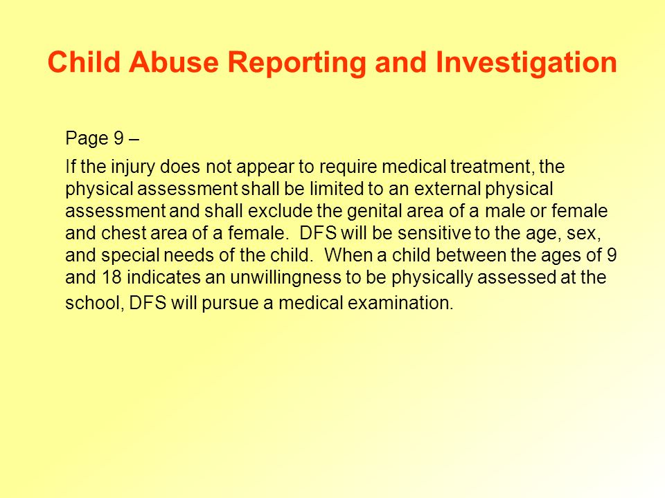 Child Abuse Reporting and Investigation 3.Investigation of the Report (Page 9) Per 16 DE Code §906 (b)(3), DFS is required to contact the appropriate