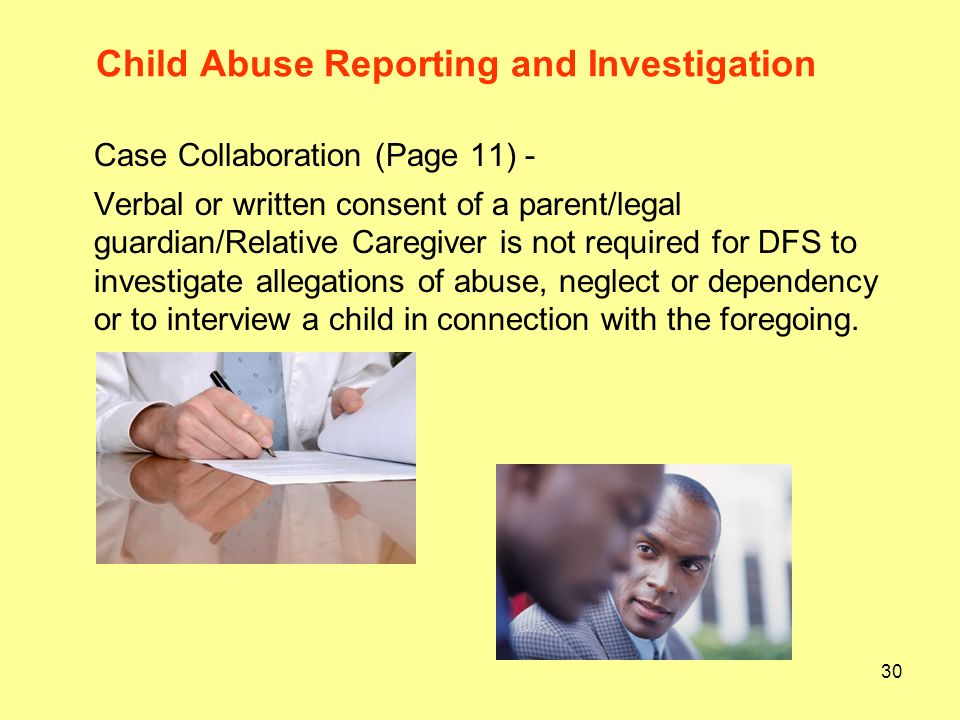 Child Abuse Reporting and Investigation When the school is the reporter, the DFS Investigation caseworker should inform the school designee: a.That DF