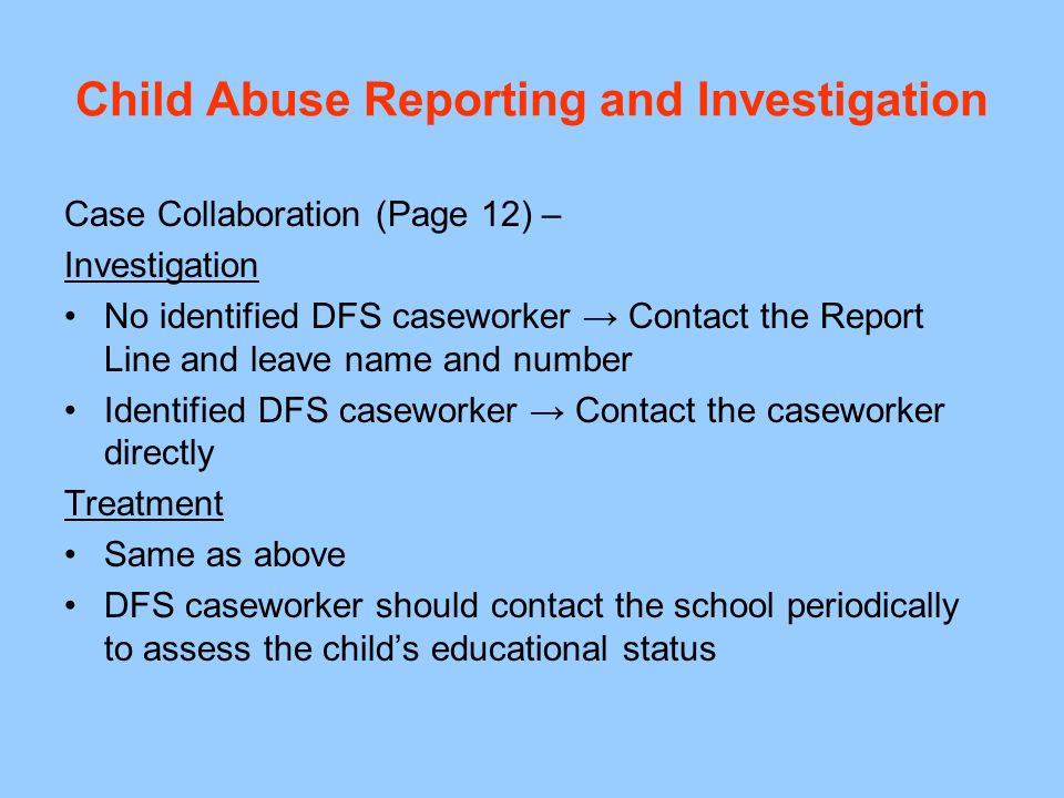 Child Abuse Reporting and Investigation Case Collaboration (Page 11) - Verbal or written consent of a parent/legal guardian/Relative Caregiver is not