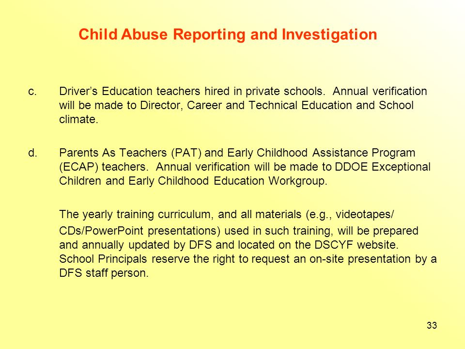 Child Abuse Reporting and Investigation 6.School Child Abuse Training 14 DE Code § 4123(a) requires that each public school ensure that each full-time