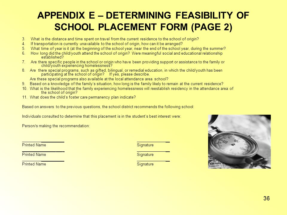 APPENDIX E – DETERMINING FEASIBILITY OF SCHOOL PLACEMENT FORM (PAGE 1) Name of Student: Date: According to the McKinney-Vento Homeless Assistance Act,