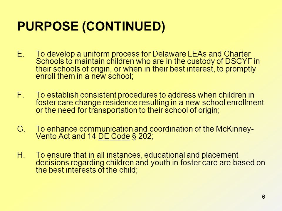 III. PURPOSE OF THE AGREEMENT This MOU between the DOE; LEAs and Charter Schools; and the DSCYF (DFS, DCMH, and DYRS) has been jointly developed for t