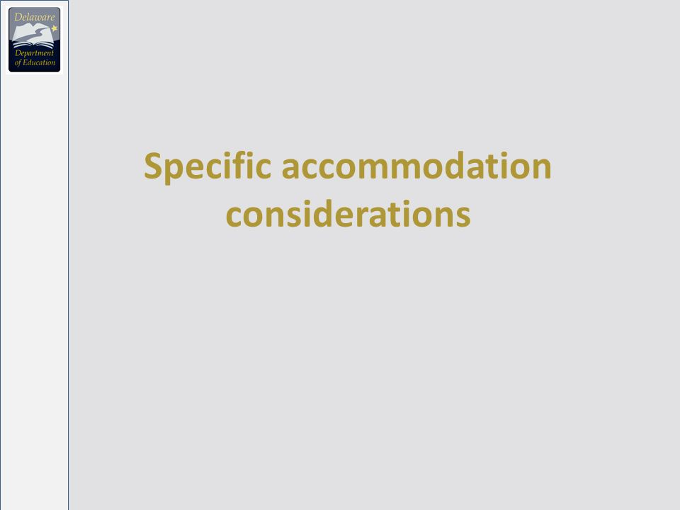 Specific accommodation considerations