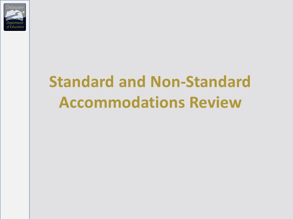 Standard and Non-Standard Accommodations Review