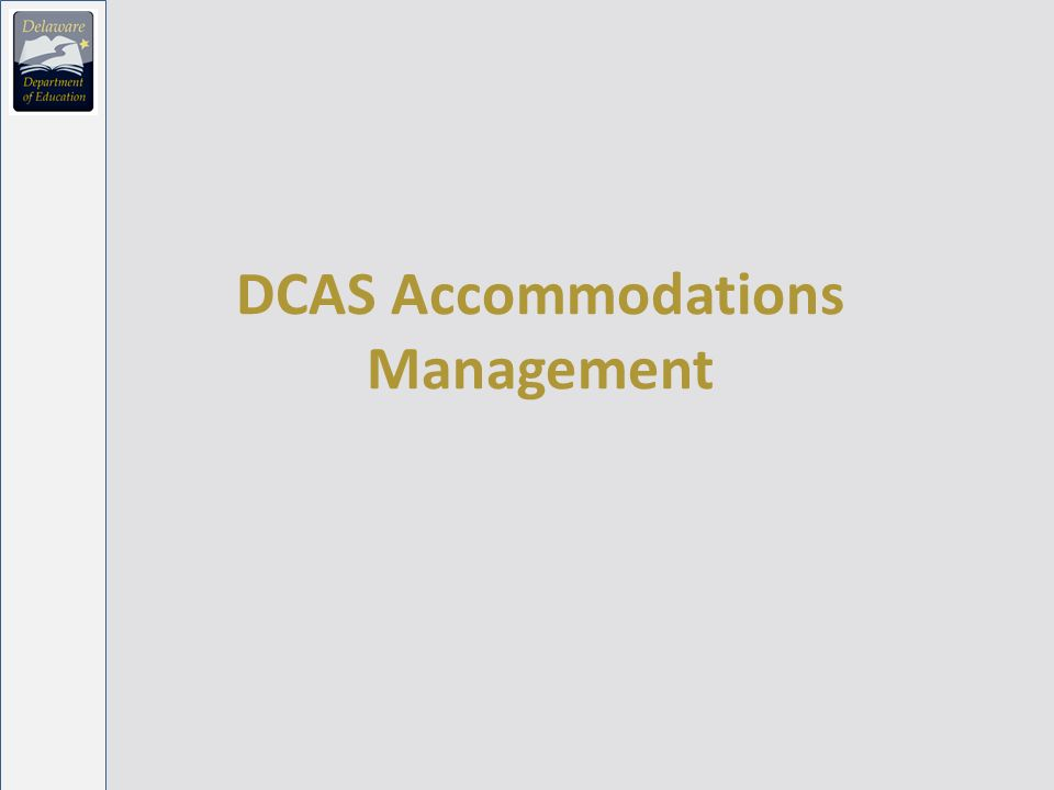 DCAS Accommodations Management