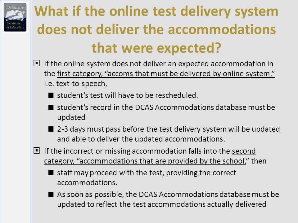 What if the online test delivery system does not deliver the accommodations that were expected.