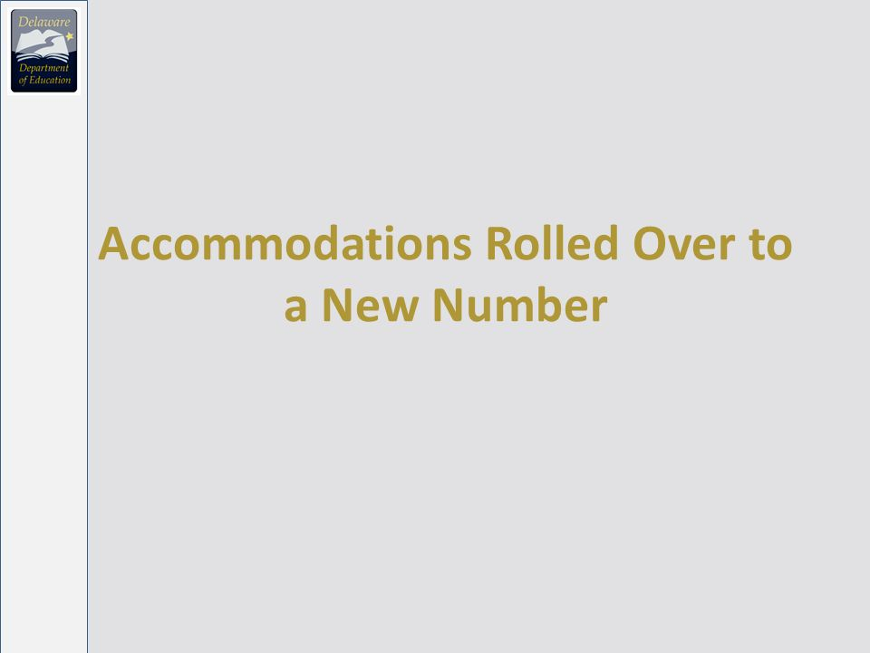 Accommodations Rolled Over to a New Number