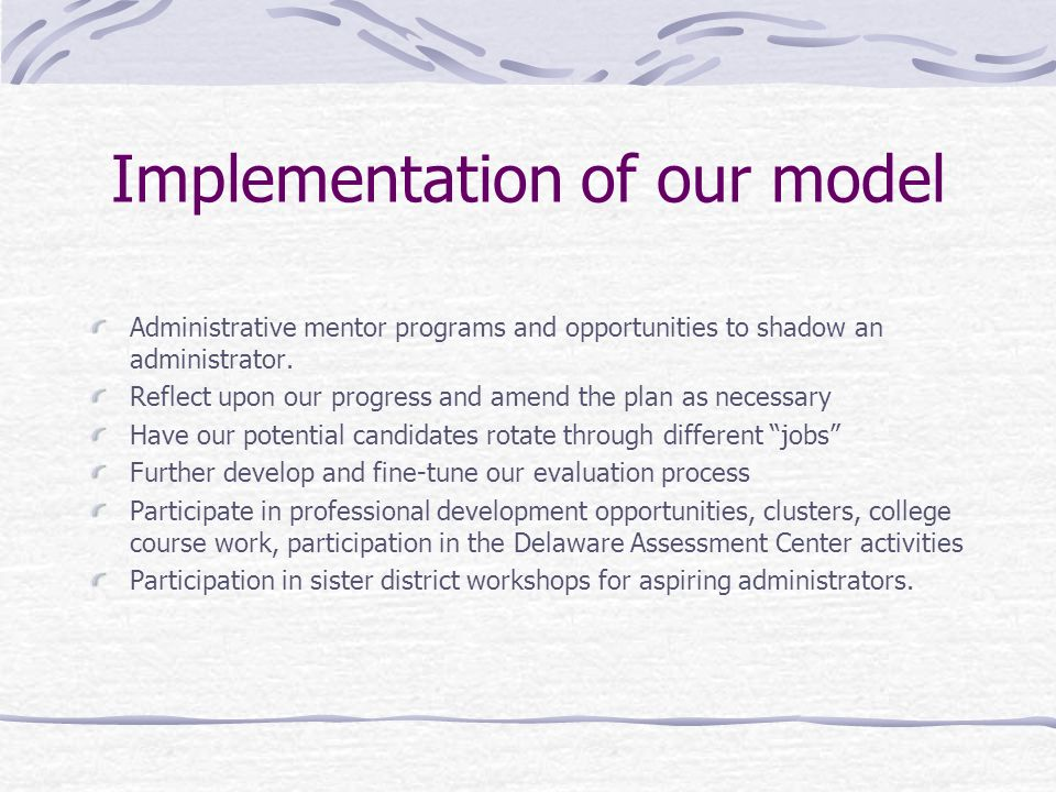 Implementation of our model Administrative mentor programs and opportunities to shadow an administrator.
