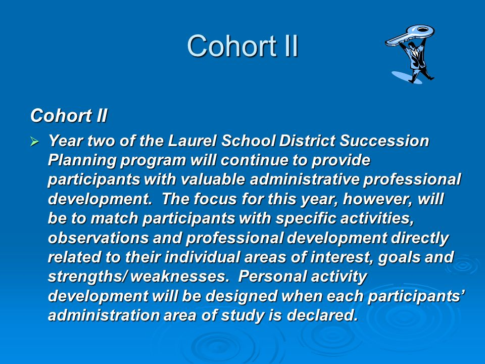 Cohort II Year two of the Laurel School District Succession Planning program will continue to provide participants with valuable administrative profes